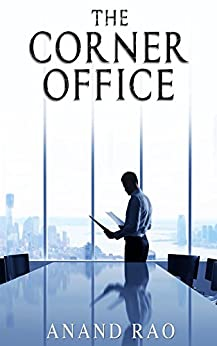 The Corner Office by [Rao, Anand]