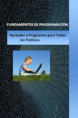 Fundamentos de Programacion: Para Todos lo Publicos (Spanish Edition) [Ernesto Rodriguez Arias] (Tapa Blanda)