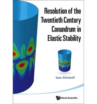 Download [(Resolution of the 20th Century Conundrum in Elastic Stability)] [Author: Isaac Elishakoff] published on (August, 2014) PDF