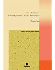 Teoria e Prática das Presunções no Direito Tributário