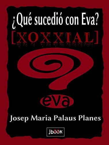 Descargar Libro ¿quÉ SucediÓ Con Eva? [xoxxial] Josep Maria Palaus Planes