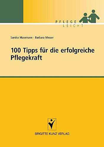 100 Tipps für die erfolgreiche Pflegekraft (Pflege leicht)