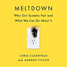 Meltdown: Why Our Systems Fail and What We Can Do About It Audiobook by Chris Clearfield, András Tilcsik Narrated by Jonathan Todd Ross