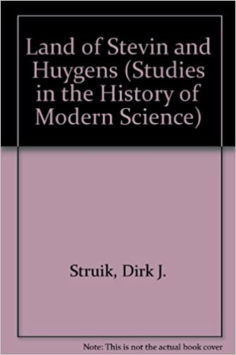 Land of Stevin and Huygens (Studies in the History of Modern Science)