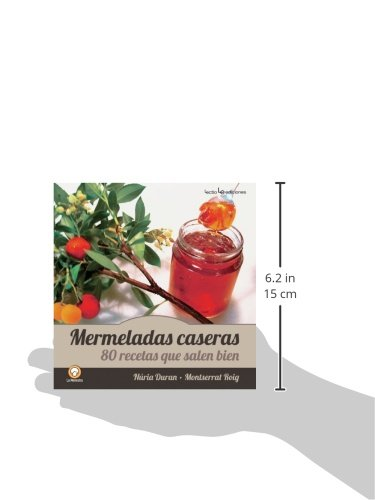 Mermeladas caseras: 80 recetas que salen bien (La Menestra) (Spanish Edition): Núria Duran, Montserrat Roig: 9788415088547: Amazon.com: Books