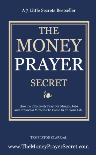 Money Prayer Secret: How To Pray For Money, Jobs and Financial Miracles   (The Prayer Secret)