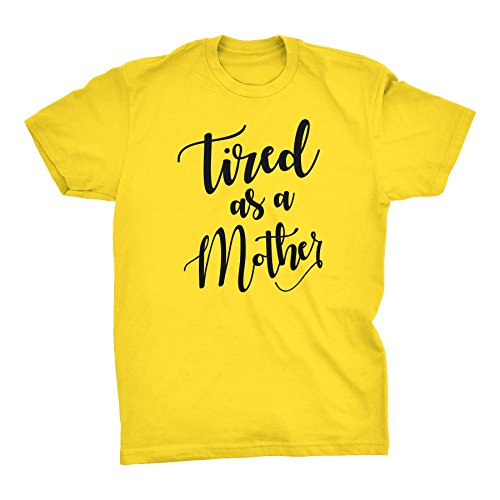 Mothers Day Mom Gift T-Shirt - Tired As A Mother - 002-Yellow-Sm