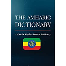 The Amharic Dictionary: A Concise English-Amharic Dictionary