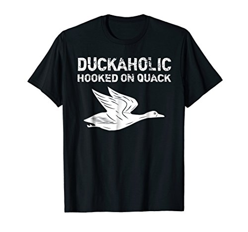 Duckaholic Hooked On Quack T-Shirt Father's Day Gifts Hunter