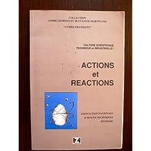Actions et réactions: Guide de la culture scientifique, technique et industrielle