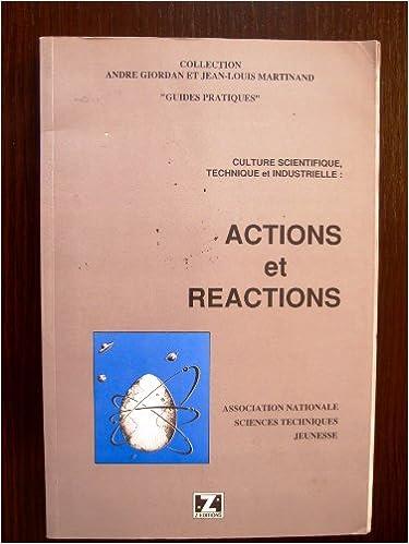 Livres gratuits Actions et réactions: Guide de la culture scientifique, technique et industrielle pdf epub