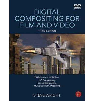 [(Digital Compositing for Film and Video)] [ By (author) Steve Wright ] [May, 2010]