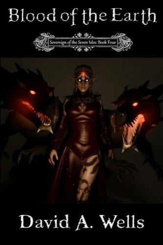 Blood of the Earth (Sovereign of the Seven Isles: Book Four) (Volume 4)