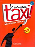 Le Nouveau Taxi ! : 1 Methode de Francais, Capelle, Guy and Menand, Robert, 2011555485