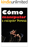 Como Manipular a Cualquier Persona
