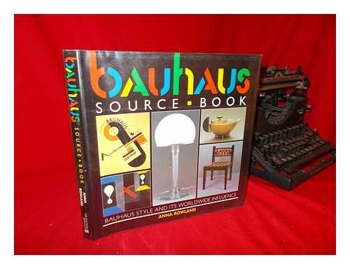 Bauhaus Sourcebook: Bauhaus Style and its Worldwide Influence