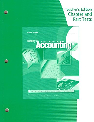 Teacher's Edition of Chapter and Part Tests for Century 21 Accounting, General Journal 9th Edition