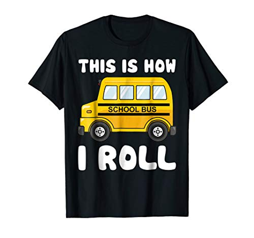 This Is How I Roll T-Shirt For School Bus Driver