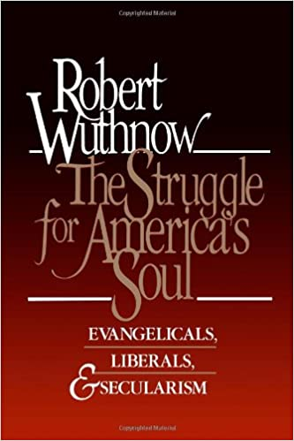 Book The Struggle for America's Soul: Evangelicals, Liberals, and Secularism