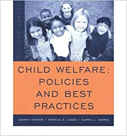 By Jannah Mather Child Welfare: Policies and Best Practices (2nd