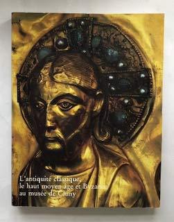 L'antiquité classique, le haut Moyen Age et Byzance au musée de Cluny: Catalogue (French Edition)