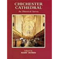 Chichester Cathedral: An Historical Survey
