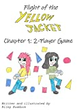 Flight of the Yellowjacket Chapter 1: 2 Player Game