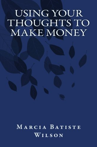 Using Your Thoughts to Make Money ebook