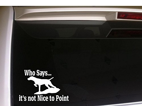 Hunting Dog Decal (Who Says It's Not Nice to Point 6