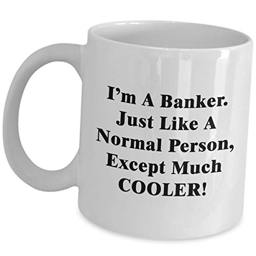Gifts For Banker Mug - Just Like A Normal Person - Coffee Tea Cup Appreciation Gift Idea Banking Retail Mortgage Commercial Investment Teller Retired Bank Manager Retirement Party