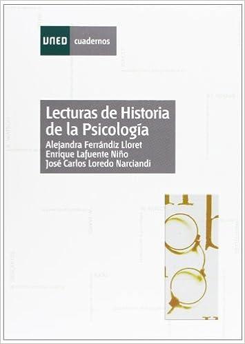 Lecturas de historia de la psicología CUADERNOS UNED: Amazon.es: Fernándiz Lloret, Alejandra, Lafuente Niño, Enrique, Loredo Narciandi, José Carlos: Libros