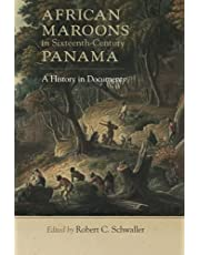 African Maroons in Sixteenth-Century Panama: A History in Documents