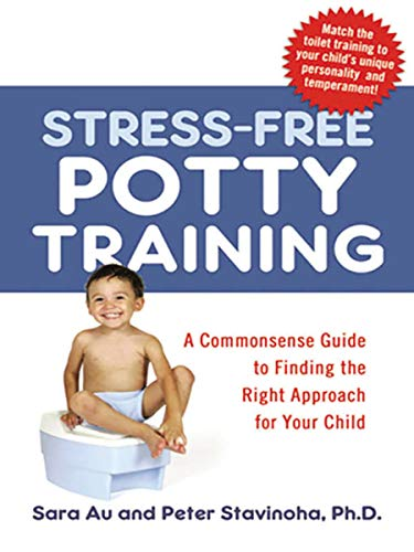 Stress-Free Potty Training: A Commonsense Guide to Finding the Right Approach for Your Child