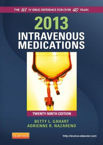 2013 Intravenous Medications: A Handbook for Nurses and Health Professionals (Intravenous Medications: A Handbook for Nurses & Allied Health Professionals) Pdf