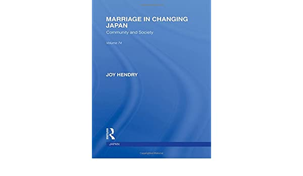 Marriage in Changing Japan: Community & Society (Routledge Library Editions: Japan)