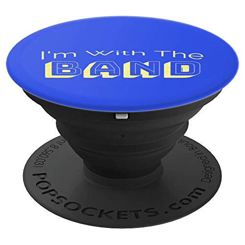 I'm With The Band Marching Band - PopSockets Grip and Stand for Phones and -