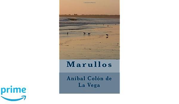 Marullos (Spanish Edition): Aníbal Colón de La Vega: 9781481288422: Amazon.com: Books