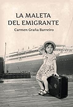 La maleta del emigrante (Spanish Edition) by [Barreiro, Carmen Graña]