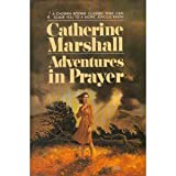 Adventures in Prayer, Catherine Marshall, 0912376090