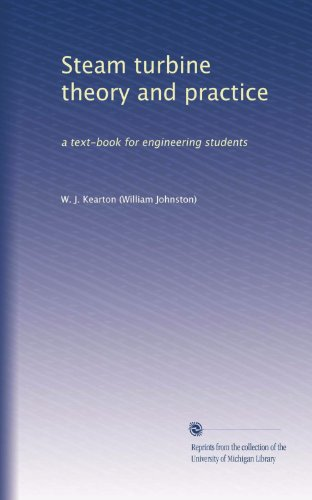 Steam turbine theory and practice by kearton