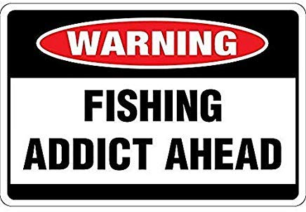 LilithCroft99 Fishing Addict Ahead OSHA Metal Warning Signs,Hazard Sign,Private Property Sign,Yard Sign,Notice Sign