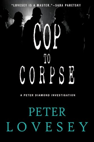 Cop to Corpse (A Detective Peter Diamond Mystery)