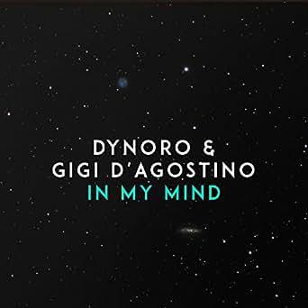 Amazon.com: In My Mind: Dynoro & Gigi DAgostino: MP3 Downloads