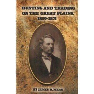 Download Hunting and Trading on the Great Plains, 1859-1875 pdf epub