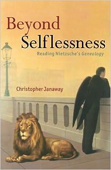 Book Beyond Selflessness: Reading Nietzsche's Genealogy by Christopher Janaway (2009-09-21)