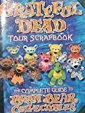 Grateful Dead Tour Scrapbook: The Complete Guide To Bean Bear Collectibles