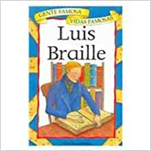 Luis Braille (Gente Famosa Vidas Famosas) (Spanish Edition): Tessa