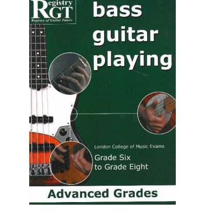 Guitar Playing Exam Book ([(Bass Guitar Playing: Advanced Grades - London College of Music Exams Grade 6 to Grade 8)] [Author: Alan J. Brown] published on (March, 2006))