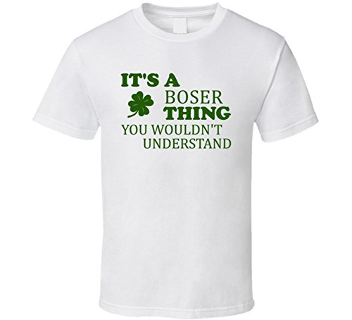its-a-boser-thing-wouldnt-understand-st-patricks-day-t-shirt-xl-white
