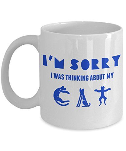 I'm Sorry, I was Thinking About my Cat - Funny and Sarcastic Gift for Cat Lovers - Coffee Mug - AIE Inspirations